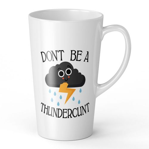 17oz Don't Be A Thundercunt Funny Rude Thundercloud Novelty Gift Latte Mug